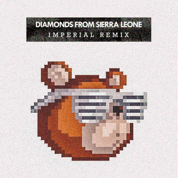 Diamonds from Sierra Leone (Imperial Remix)